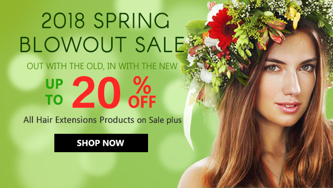 2018 Spring Blowout with our Hair Extensions Sale Canada