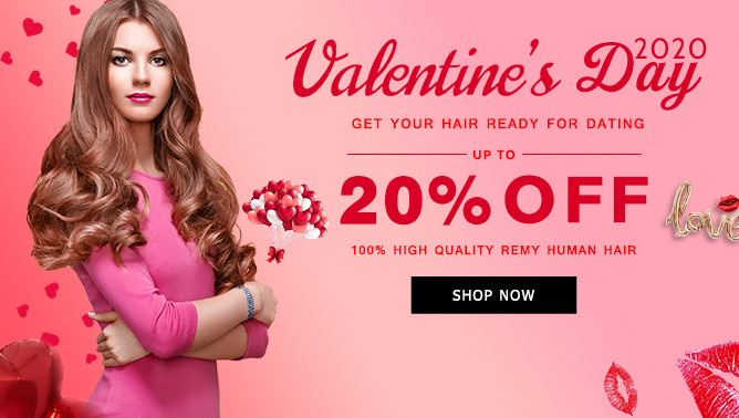 2020 Valentine Day Sale with our Hair Extensions Canada